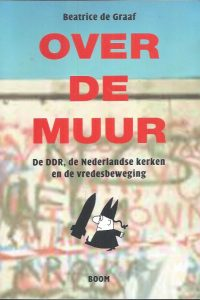 Over de muur-Beatrice de Graaf-9085060249-9789085060246