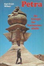 Petra, die Konigin der Karawanenstadte-Karl-Erick Wilken-3501003889