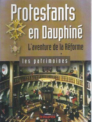 Protestants en Dauphine, L'aventure de la Reforme-Les patrimoines-9782911739323