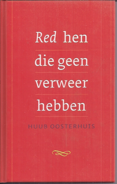Red hen die geen verweer hebben-Huub Oosterhuis-9789025901905