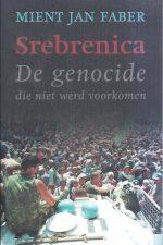 Srebrenica, de genocide die niet werd voorkomen-Mient Jan Faber-902595314X-9789025953140
