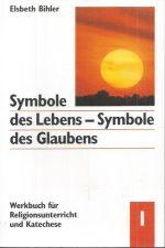 Symbole des Lebens-Symbole des Glaubens-Band I-Elsbeth Bihler-3784030998