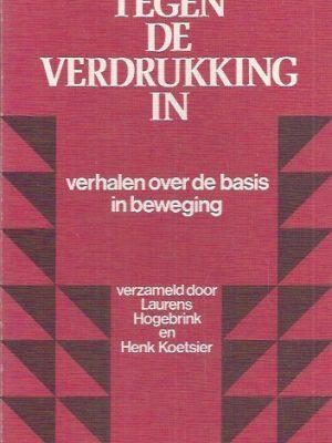 Tegen de verdrukking in-Laurens Hogebrink en Henk Koetsier-9025940714