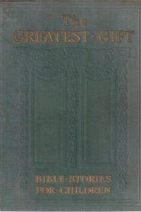 The Greatest gift.Bible stories for children-Harold Copping-1923