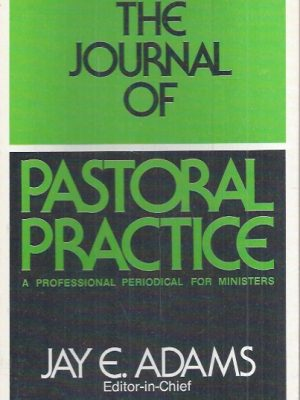 The Journal of Pastoral Practice-Jay E. Adams-0801001161