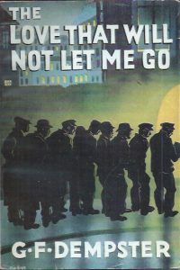 The Love That Will Not Let Me Go by George F. Dempster (PB 13th Imp 1958)
