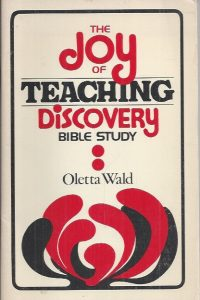 The joy of teaching discovery Bible study-Oletta Wald-0806615303