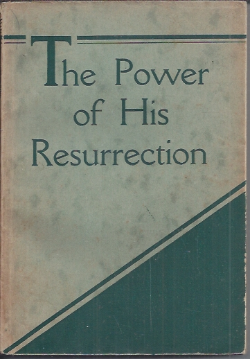 The power of His Resurrection-T. Austin-Sparks