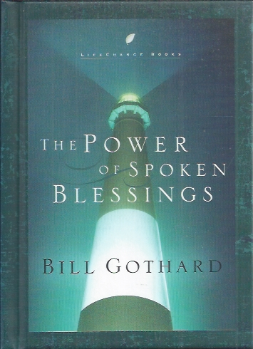 The power of spoken blessings-Bill Gothard-159052375X-9781590523759