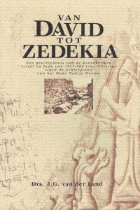 Van David tot Zedekia - een geschiedenis van de koninkrijken-Drs. J.G. van der Land-9060649346