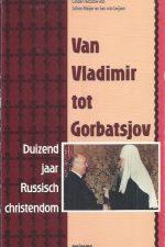 Van Vladimir tot Gorbatsjov, duizend jaar Russisch christendom-9021135361