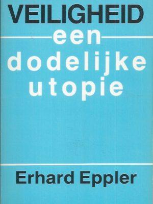 Veiligheid, een dodelijke utopie-Erhard Eppler-9070454122