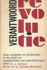 Verantwoorde revolutie-J. Verkuyl-H.G. Schulte Nordholt-9024228409