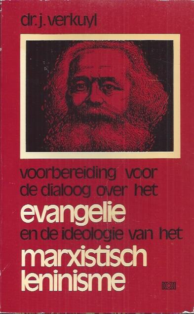 Voorbereiding voor de dialoog over het Evangelie en de ideologie van Marxistisch Leninisme-J. Verkuyl-9024217792