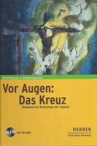 Vor Augen, Das Kreuz, okumenische Kreuzwege der Jugend-345128975X