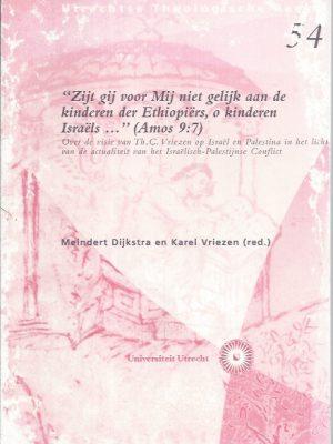 Zijt gij voor Mij niet gelijk aan de kinderen der Ethiopiers-Meindert Dijkstra en Karel Vriezen-9072235614