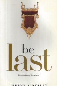 Be Last, Descending to Greatness-Jeremy Kingsley-9781414316413