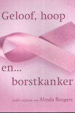 Geloof, hoop en ... borstkanker-Alinda Rutgers-9789029720687