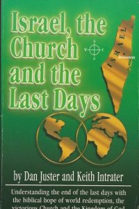 Israel the church and the last days Dan Juster and Keith Intrater 1560430613 9781560430612