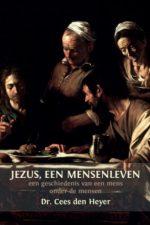 Jezus, een mensenleven-Cees den Heyer-9789492421395