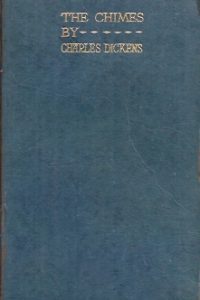The Chimes, A Goblin Story of Some Bells-Charles Dickens-Harrap, rep 1920