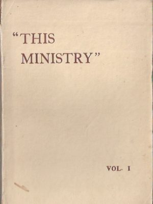 This Ministry, Messages given at Honor Oak, London-Volume I