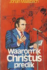 Waarom ik Christus predik-Johan Maasbach