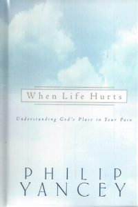 When Life Hurts-Philip Yancey-1576736733-9781576736739