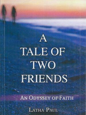 A Tale of Two Friends, An Odyssey of Faith-Latha Paul & Sarah