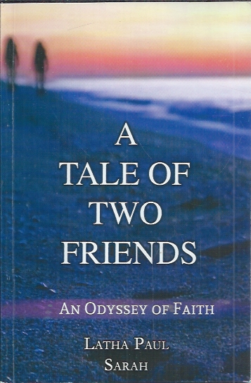 A Tale of Two Friends, An Odyssey of Faith-Latha Paul & Sarah