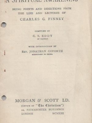 A spiritual awakening of Charles G. Finney compiled by G.S. Eddy-1909