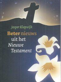 Beter nieuws uit het Nieuwe Testament-Jasper Klapwijk-9789058814319