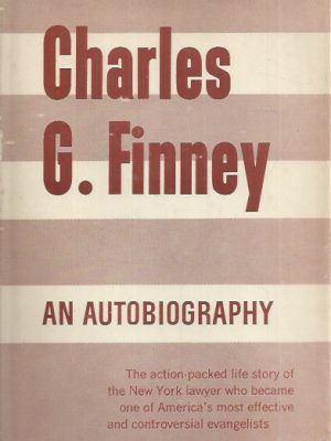 Charles G. Finney, An Autobiography-Fleming H. Revell USA
