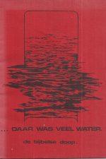 Daar was veel water-De bijbelse doop-Sjofar 2e druk
