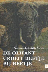 De Olifant groeit beetje bij beetje-Hanneke Awimbilla-Korten-9789048440238