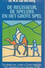 De Regisseur, De Spelers, en het Grote Spel-M.R. van den Berg-9024204666