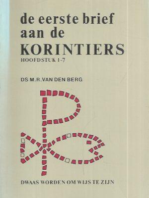 De eerste brief aan de Korintiers-Hoofdstuk 1-7 -M.R. van den Berg-9060644778