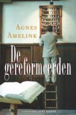 De gereformeerden-Agnes Amelink-9035122615