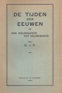 De tijden der eeuwen of van eeuwigheid tot eeuwigheid door G.J.P.