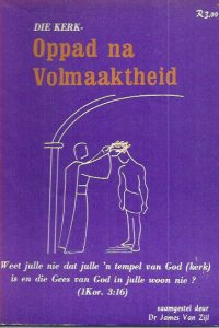 Die Kerk, Oppad na Volmaaktheid-Dr. James van Zijl-0947033289