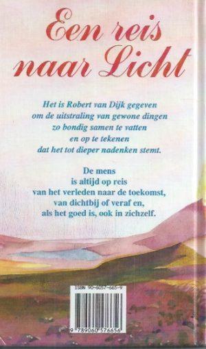 Een reis naar licht, teksten om over na te denken-Robert A. van Dijk-9060576659_B