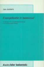 Evangelisatie in tweevoud-Jan Jonkers-9023906373