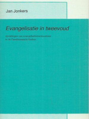 Evangelisatie in tweevoud-Jan Jonkers-9023906373