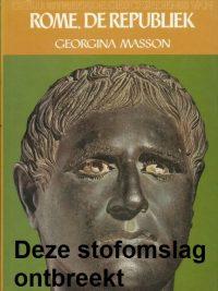 Geillustreerde geschiedenis van Rome, de Republiek-Georgina Masson-9022838331_stofomslag