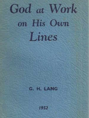 God at Work on His Own Lines by G.H. Lang-1952