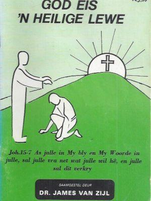 God eis 'n Heilige Lewe-James van Zijl-094703319X