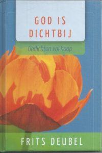 God is dichtbij, gedichten vol hoop-Frits Deubel-9789033816321