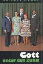 Gott unter den Zulus-Dr. Kurt E. Koch