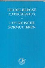 Heidelbergse Catechismus en Liturgische formulieren-Nederlands Gereformeerde Kerk-906064719X