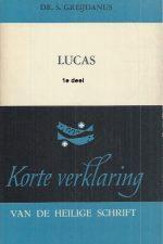 Het Evangelie naar Lucas-1e deel-S. Greijdanus-9024233011_4e druk 1974